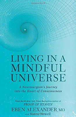 Living in a Mindful Universe: A Neurosurgeon's Journey into the Heart of Cons…