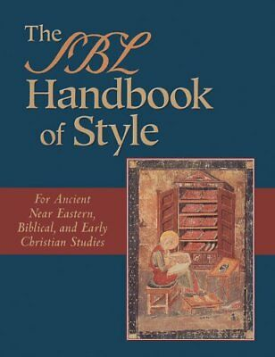 The SBL Handbook of Style: For Ancient Near Eastern, Biblical, and Early Chri…