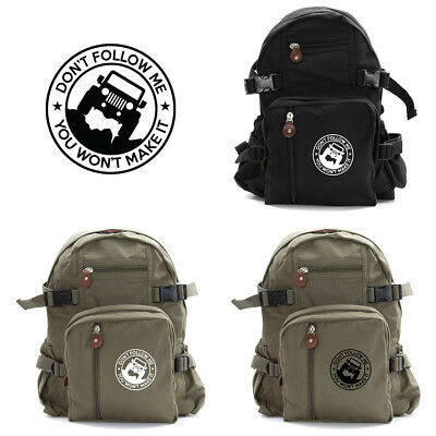 da6a74a8f73ba9 Jeep Don't Follow Me you Wont make it Army Sport Heavyweight Canvas  Backpack Bag