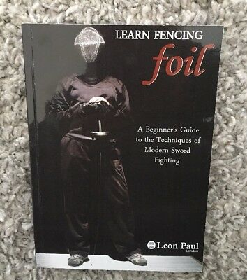 LEARN FENCING  FOIL BOOK - A Beginner's Guide LEON PAUL NEW