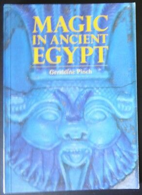 Magic In Ancient Egypt by Geraldine Pinch Egyptian Archaeology