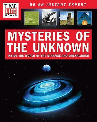Mysteries of the Unknown : An Encyclopedia of Unexplained Phenomena