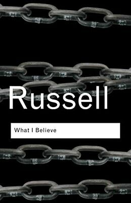 What I Believe (Routledge Classics) by Russell, Bertrand Paperback Book The