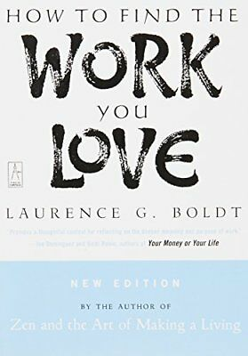 How to Find the Work You Love by Laurence Boldt Book The Cheap Fast Free Post