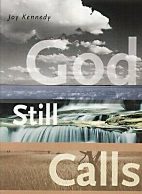 God Still Calls by Kennedy, Joy Paperback Book The Cheap Fast Free Post
