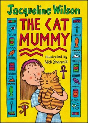 (Very Good)0385600410 The Cat Mummy (Hardback),Jacqueline Wilson, Nick Sharratt,
