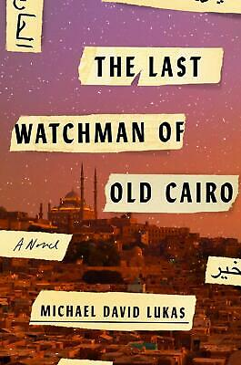 The Last Watchman of Old Cairo: A Novel by Michael David Lukas Paperback Book Fr