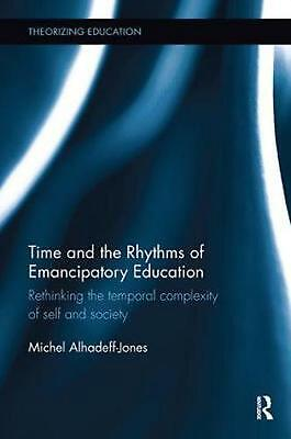 Time and the Rhythms of Emancipatory Education: Rethinking the temporal complexi