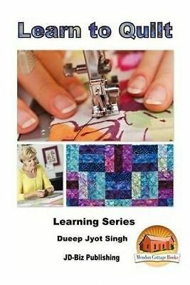 Learn to Quilt by Singh, Dueep Jyot -Paperback