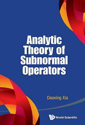 Analytic Theory Of Subnormal Operators by Daoxing Xia (English) Hardcover Book F