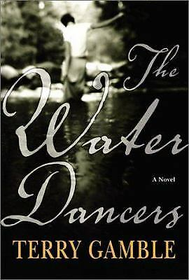 The Water Dancers : A Novel by Terry Gamble