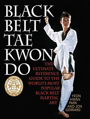 Black Belt Tae Kwon Do: The Ultimate Reference Guide to the World's Most Popu…