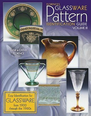 003: Florence's Glassware Pattern Identification Guide, Vol. 3