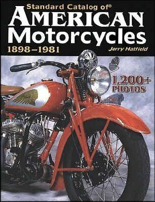 Standard Catalog of American Motorcycles 1898-1981: The Only Book to Fully Ch…
