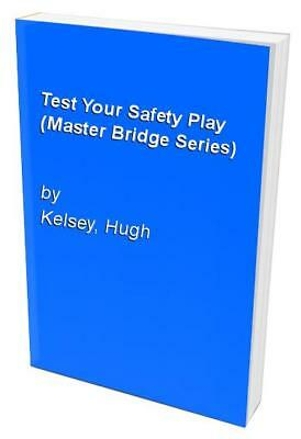 Test Your Safety Play (Master Bridge Series) by Kelsey, Hugh Paperback Book The