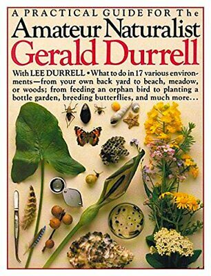 Amateur Naturalist: A Practical Guide to th... by Durrell Gerald & Lee Paperback