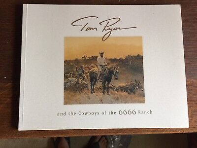 TOM RYAN  2001  SIGNED! MINT! 44 COLOR PLATES  RARE!  COWBOY ARTISTS 6666 Ranch