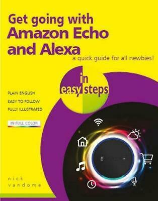 Get going with Amazon Echo and Alexa in easy steps by Nick Vandome Paperback Boo