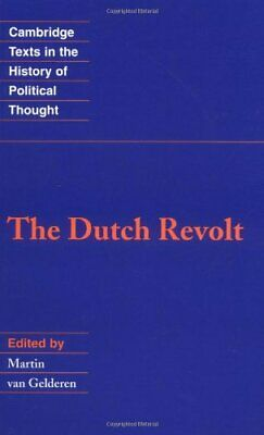 The Dutch Revolt (Cambridge Texts in the History of Pol... by Gelderen Paperback