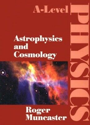 Astrophysics and Cosmology (A-level physics) by Muncaster, Roger Paperback Book