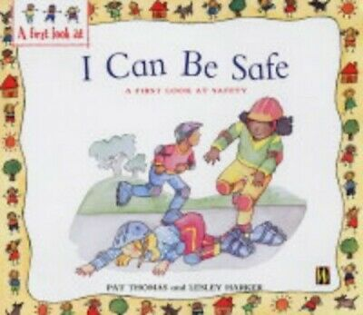 Safety: I Can Be Safe (A First Look At) by Thomas, Pat Paperback Book The Cheap