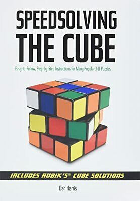 Speed Solving the Cube: Easy to Follow, Step-by-step ... by Dan Harris Paperback