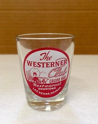 The Westerner Club Casino Shot Glass 2 Ounce Collectible Las Vegas