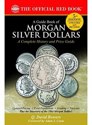 A Guide Book of Morgan Silver Dollars, 5th Edition by Q David Bowers