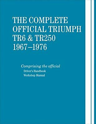 The Complete Official Triumph TR6 & TR250: 1967-1976 by British Leyland Motors