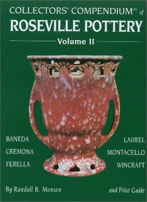 Collectors' Compendium of Roseville Pottery Vol. 2 by Randall B. Monsen...