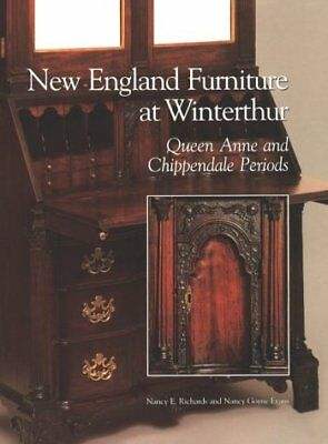New England Furniture at Winterthur : Queen Anne and Chippendale Periods by...