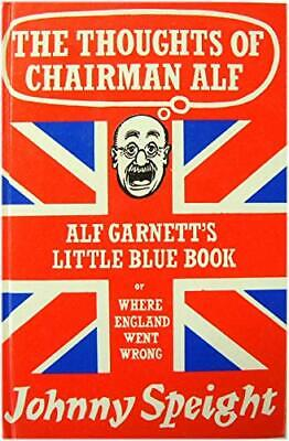 Thoughts of Chairman Alf: Alf Garnett's Little B... by Speight, Johnny Paperback