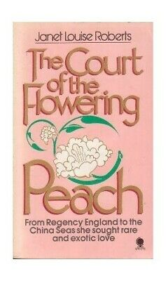 In the Court of the Flowering Peach by Roberts, Janet Louise Paperback Book The