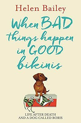 When Bad Things Happen in Good Bikinis by Helen Bailey Book The Cheap Fast Free