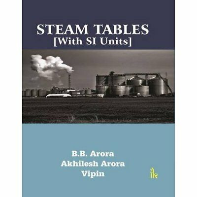 Steam Tables [With SI Units] - Paperback NEW B. B. Arora (Au 2015-11-30