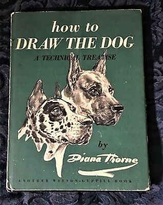 DIANA THORNE ~ HOW TO DRAW THE DOG,  A TECHNICAL TREATISE ~ 1950 lst ED, BOOK