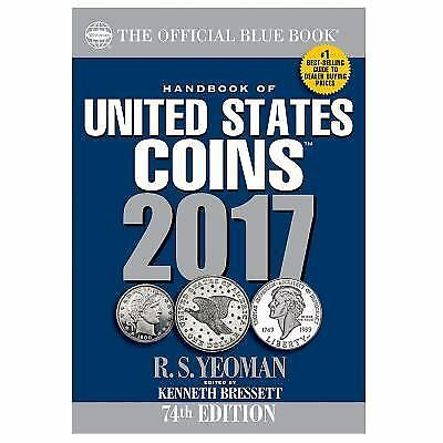 Handbook of United States Coins 2017 : The Official Blue Book, Paperbook Edition