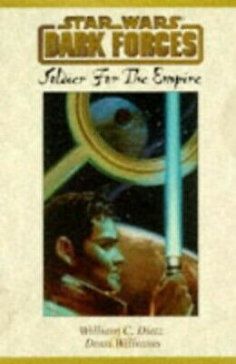 Star Wars Dark Forces: Soldier For The Empire: ... by William C. Dietz Paperback