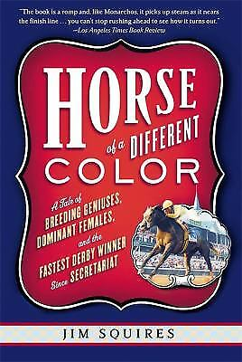 Horse Of A Different Color: A Tale of Breeding Geniuses, Dominant Females,...