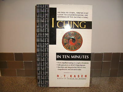 I Ching in Ten Minutes by RT Kaser