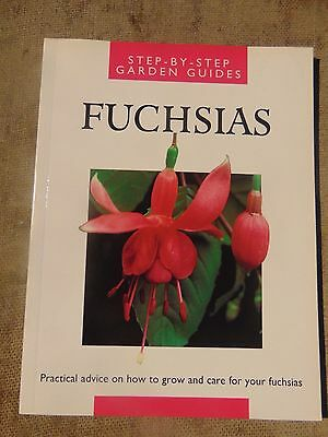 Step by Step Guide to Fuchsias 93 pges hints and tips with colured illustrations