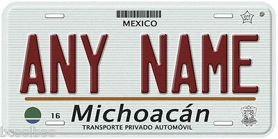 Michoacan Mexico Any Name Number Novelty Auto Car License Plate C01