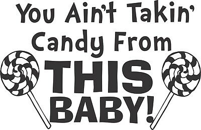 You Ain't Takin' Candy.. Baby Onesie Shower Gift Raunchy Funny Cute Romper