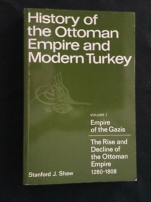 History of the Ottoman Empire and Modern Turkey Vol. 1 : Empire of the Gazis - T