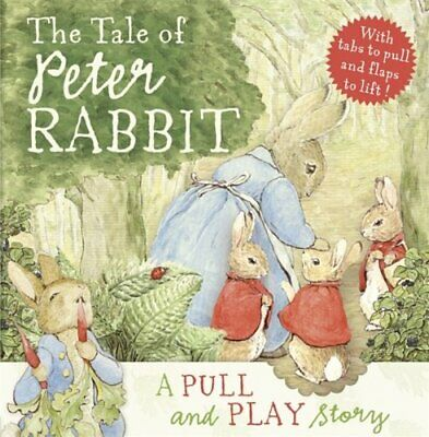 The Tale of Peter Rabbit: A Pull-and-Play Story (... by Potter, Beatrix Hardback