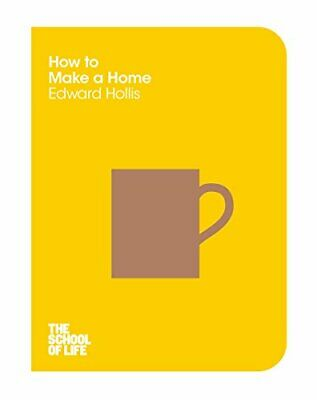 How to Make a Home (The School of Life) by School of Life, The Book The Cheap