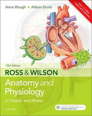 Ross & Wilson Anatomy and Physiology in Health and Illness 13th Edition by Grant