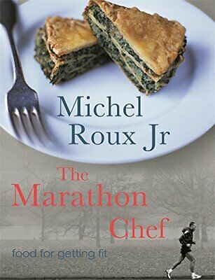 The Marathon Chef: Food For Getting Fit by Roux, Michel, Jr. Paperback Book The
