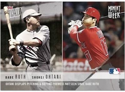 2018 Topps Now - MOMENT OF WEEK (MOW-1) Babe Ruth & Shohei Ohtani - SHORT RUN!!!