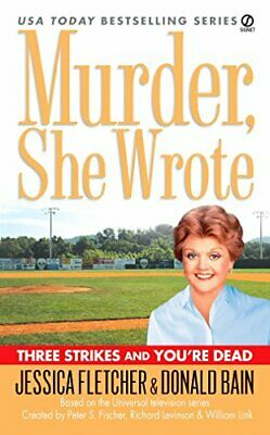 Murder, She Wrote: Three Strikes and You're Dead (Murder... by Fletcher, Jessica